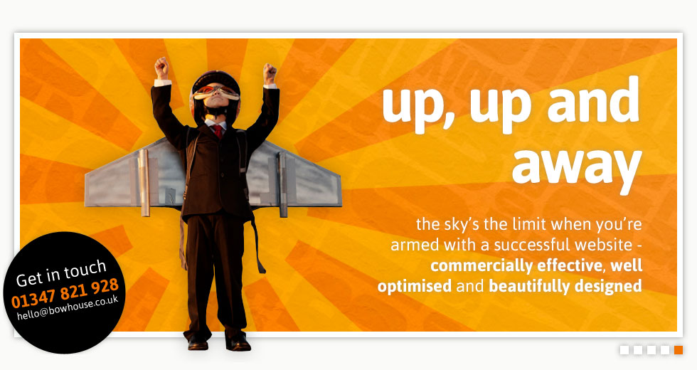 up, up and away - the sky's the limit when you're armed with a successful website - commercially effective, well optimised and beautifully designed